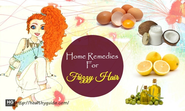 15 Best Natural Home Remedies for Frizzy Hair Treatment & Control