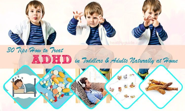 30 Tips How to Treat ADHD in Toddlers & Adults Naturally at Home