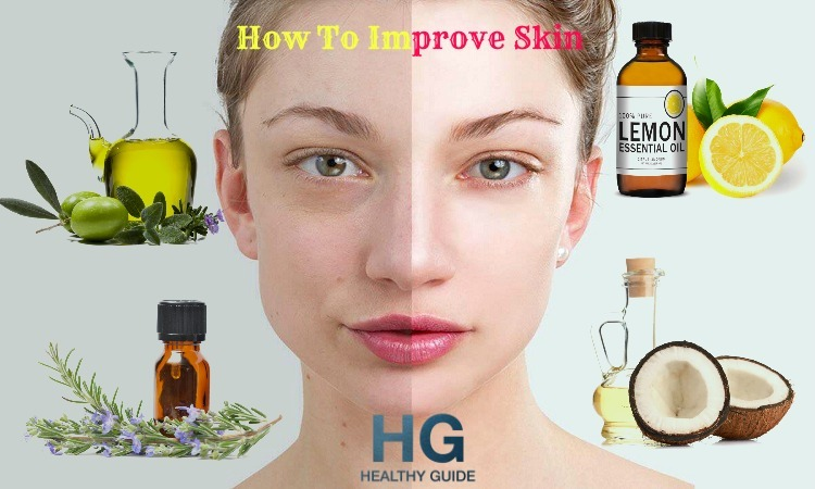 Top 34 Tips On How To Improve Skin Naturally With Oils