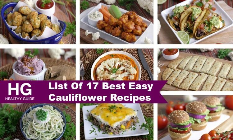 List of 17 Best Easy Cauliflower Recipes to Make at Home