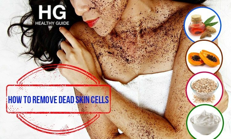 32 Best Ways On How To Remove Dead Skin Cells Naturally