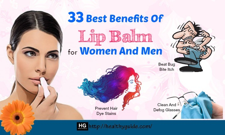 33 Best Daily Health Benefits of Lip Balm for Women and Men