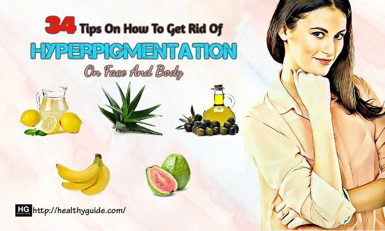 34 Tips How To Get Rid Of Hyperpigmentation On Face, Neck, Legs, & Back