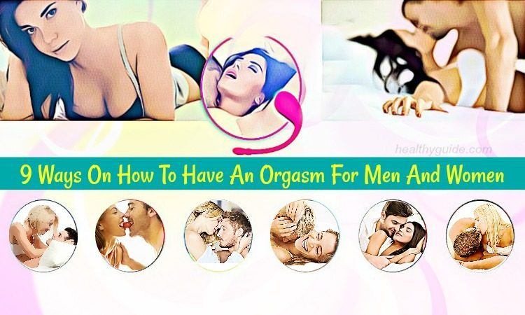 9 Tips How to Have an Orgasm for Men and Women