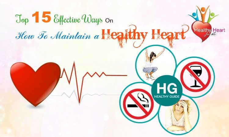 15 Tips How to Maintain a Healthy Heart & Prevent Heart Disease Fast