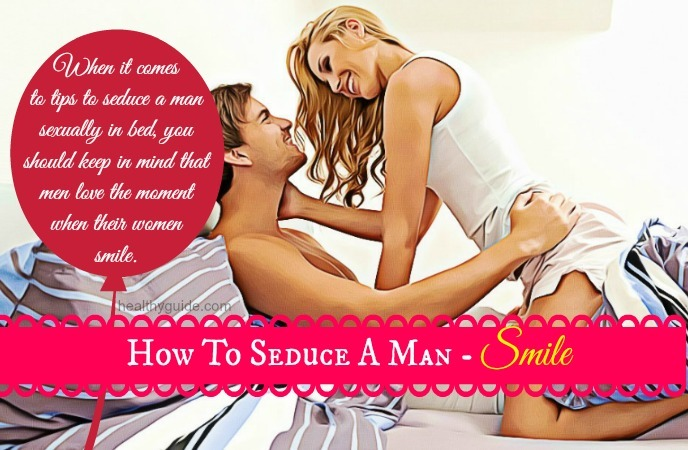 how to seduce a man