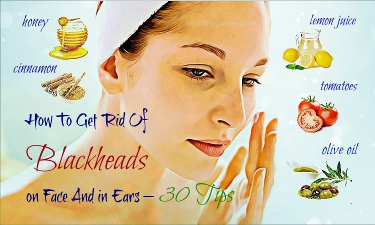 30 Tips How to Get Rid of Blackheads on Nose, Face, Chin, Back & in Ears