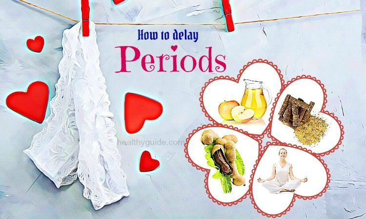 36 Tips How to Delay Periods for Few Days Naturally at Home