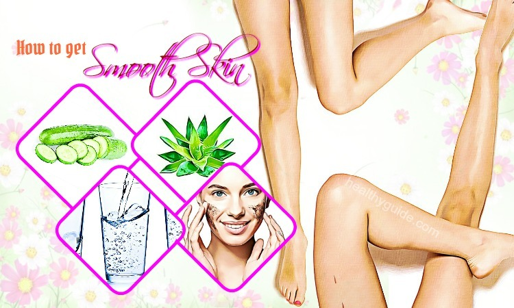 23 Tips How to Get Smooth Skin on Body and on Face Fast & Naturally
