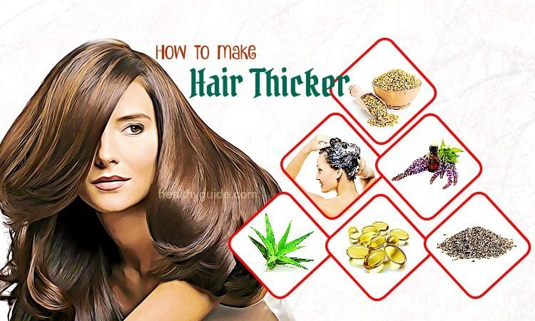 41 Tips How to Make Hair Thicker and Fuller Naturally for Guys & Women