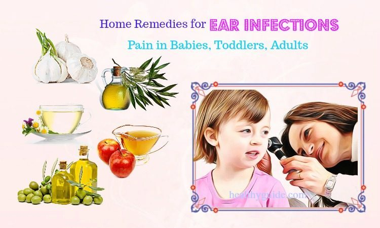 23 Best Home Remedies for Ear Infections Pain in Babies, Toddlers, Adults