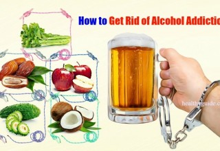 22 Tips How to Get Rid of Alcohol Addiction Forever Naturally at Home