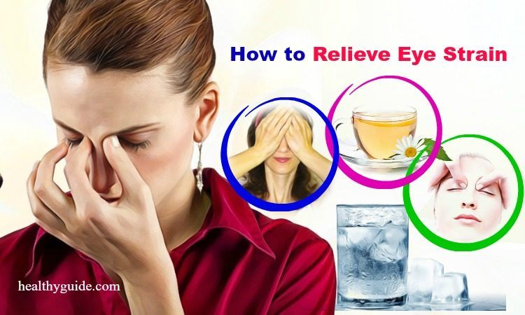 15 Tips How to Relieve Eye Strain Pain Naturally at Home & at Work