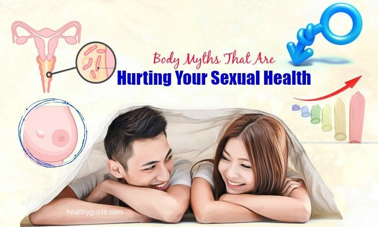 Let's Discover Top 15 Body Myths That Are Hurting Your Sexual Health