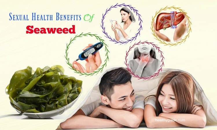 Top 15 Sexual Health Benefits Of Seaweed That You Should Know