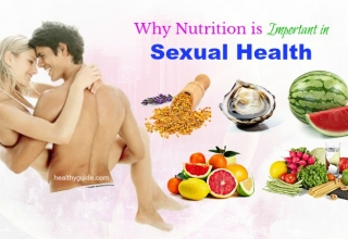 Why Nutrition is Important in Sexual Health – Foods to Eat for Better Sex